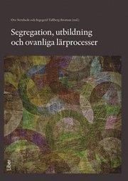 Segregation utbildning och ovanliga lärprocesser