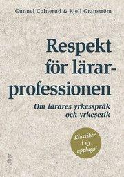 Respekt för lärarprofessionen : om lärares yrkesspråk och yrkesetik