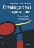 F�r�ndringsarbete i organisationer : om att utveckla f�retagskulturer