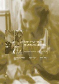 Fr�n kvalitet till meningsskapande : postmoderna perspektiv - exemplet f�rskolan (h�ftad)