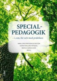 Specialpedagogik - i, om, f�r och med praktiken (h�ftad)