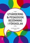 Utv�rdering och pedagogisk bed�mning i f�rskolan