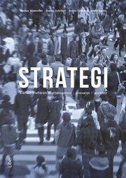 Strategi : arenan affären arbetssätten ansvaret avsikten