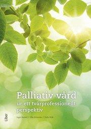 Palliativ vård : ur ett tvärprofessionellt perspektiv