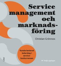 Service Management och marknadsf�ring : kundorienterat ledarskap i servicekonkurrensen (h�ftad)