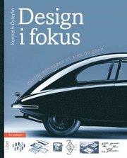 Design i fokus : varför ser saker ut som de gör?