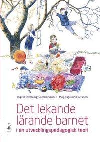 Det lekande l�rande barnet : i en utvecklingspedagogisk teori (h�ftad)