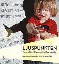 Ljuspunkten : barns relation till fenomenet och begreppet ljus (h�ftad)