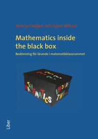 Mathematics inside the black box  bed�mning f�r l�rande i matematikklassrummet (h�ftad)