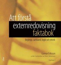 Att f�rst� externredovisning - faktabok : begrepp, samband, logik och teknik (inbunden)