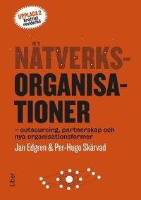 N�tverksorganisationer : outsourcing, partnerskap och nya organisationsformer (h�ftad)