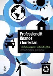 Professionellt lärande i förskolan : med utgångspunkt i hållbar utveckling