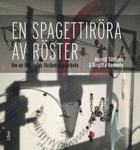 En spagettir�ra av r�ster : om en f�rskolas f�r�ndringsarbete (h�ftad)