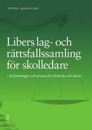 Libers lag- och rättsfallssamling för skolledare – författningar och praxis för förskola och skola