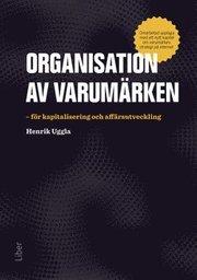 Organisation av varumärken : för kapitalisering och affärsutveckling