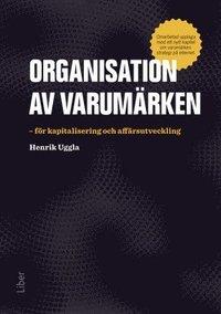 Organisation av varum�rken : f�r kapitalisering och aff�rsutveckling (h�ftad)