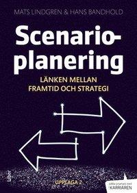 Scenarioplanering : l�nken mellan framtid och strategi (h�ftad)