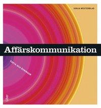 Aff�rskommunikation Fakta och �vningar (h�ftad)