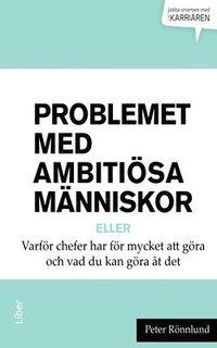 Problemet med ambiti�sa m�nniskor (h�ftad)