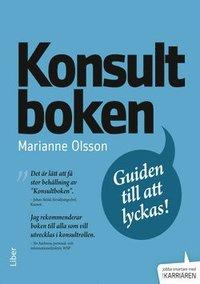 Konsultboken : guiden till att lyckas (h�ftad)