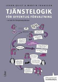 Tj�nstelogik f�r offentlig f�rvaltning : en bok f�r f�rnyelsebyr�krater (h�ftad)