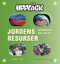 Uppt�ck Jordens resurser - M�nniskor och milj� (inbunden)