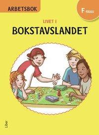 Livet i Bokstavslandet Arbetsbok f�rskoleklass (h�ftad)