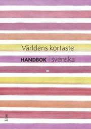 Världens kortaste handbok i svenska – Kort handbok för gymnasiets Svenska 1-3