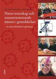 Naturvetenskap och naturorienterande ämnen i grundskolan : en ämnesdidaktisk vägledning