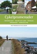 Cykelpromenader : Öresund runt – Malmö och Lund – Österlen – Köpenhamn – Nordsjälland
