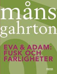 Eva & Adam. Fusk och farligheter (häftad)