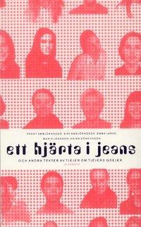 Ett hj�rta i jeans och andra texter av tjejer om tjejers grejer (h�ftad)