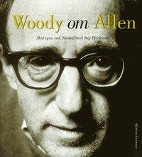 Woody Om Allen : Med Egna Ord (inbunden)