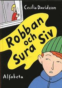 Robban och sura Siv (inbunden)