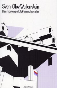 Den moderna arkitekturens filosofier (h�ftad)