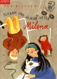 Flickan jag �lskar heter Milena : en liten ber�ttelse om en pojke som f�rs�ker f� en flicka att se honom (inbunden)
