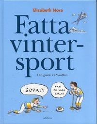 Fatta vintersport : Din guide i TV-soffan (inbunden)