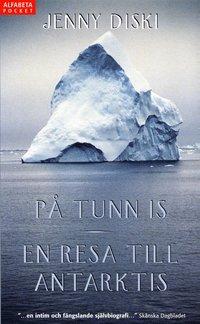 P� tunn is : En resa till Antarktis (pocket)