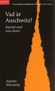 Vad är Auschwitz? : samtal med min dotter