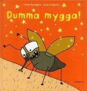 Dumma mygga! (inbunden)