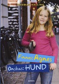 Finnes: Agnes, �nskas: hund (inbunden)