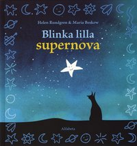 Blinka lilla supernova (inbunden)