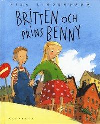 Britten och prins Benny (inbunden)