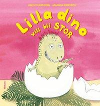 Lilla Dino vill bli stor (inbunden)