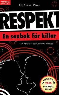Respekt : en sexbok f�r killar (pocket)