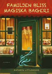 Familjen Bliss magiska bageri (inbunden)