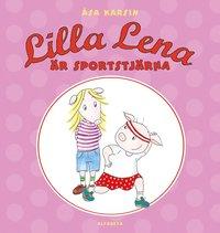 Lilla Lena är sportstjärna (inbunden)