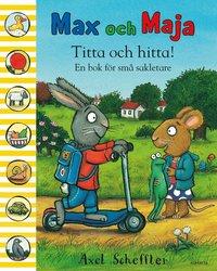 Max och Maja : titta och hitta! : en bok f�r sm� sakletare (inbunden)