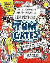 Tom Gates fantastiska v�rld (h�ftad)