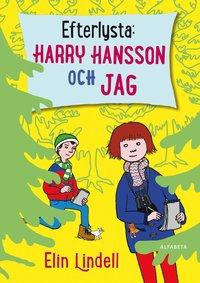 Efterlysta : Harry Hansson och jag (inbunden)
